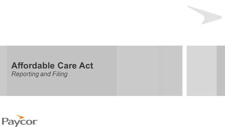 Affordable Care Act Reporting and Filing. Agenda Review of the Affordable Care Act Individual vs. employer mandate Required IRS filings for employers.
