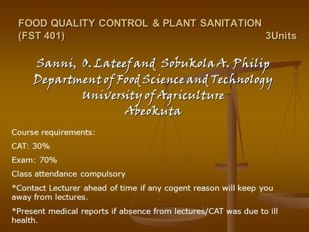 FOOD <strong>QUALITY</strong> CONTROL & PLANT SANITATION (FST 401)3Units Sanni, O. Lateef and Sobukola A. Philip Department of Food Science and Technology University of.