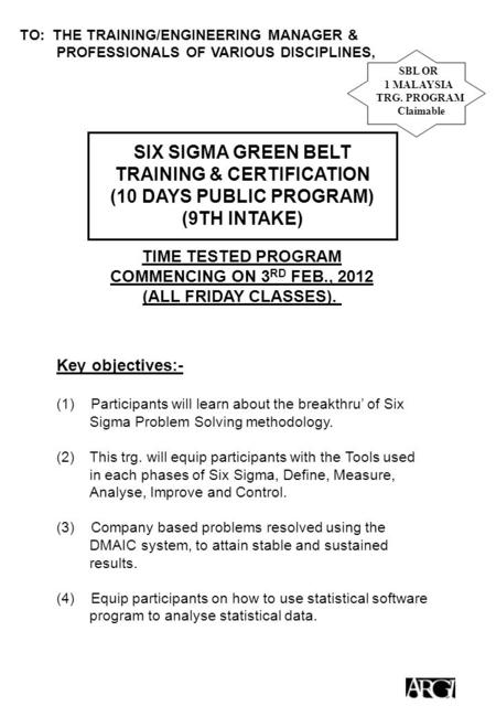 Key objectives:- (1) Participants will learn about the breakthru' of Six Sigma Problem Solving methodology. (2)This trg. will equip participants with the.