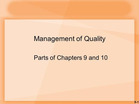 Management of Quality Parts of Chapters 9 and 10.