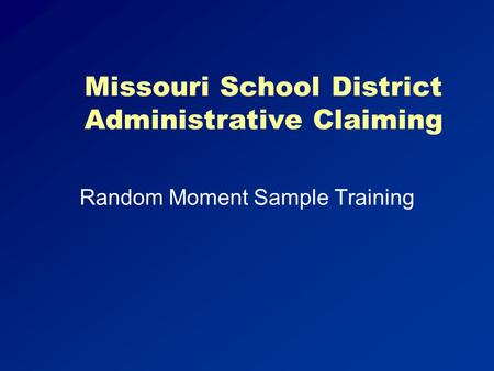 Missouri School District Administrative Claiming Random Moment Sample Training.