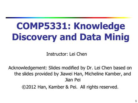 COMP5331: Knowledge Discovery and Data Minig