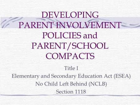 DEVELOPING PARENT INVOLVEMENT POLICIES and PARENT/SCHOOL COMPACTS