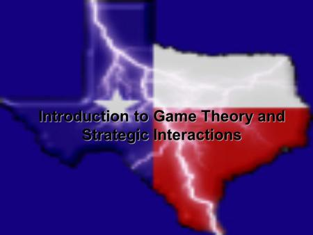Introduction to Game Theory and Strategic Interactions.