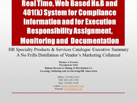 Real Time, Web Based H&B and 401(k) System for Compliance Information and for Execution Responsibility Assignment, Monitoring and Documentation HR Specialty.