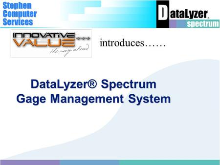 DataLyzer® Spectrum Gage Management System introduces……