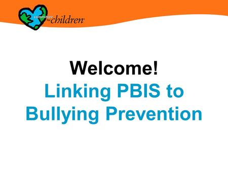 Welcome! Linking PBIS to Bullying Prevention. Amy Walker Client Outreach Representative 800-634-4449, ext. 6514