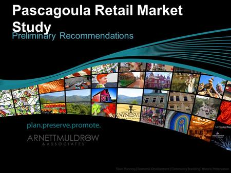 Pascagoula Retail Market Study Preliminary Recommendations.