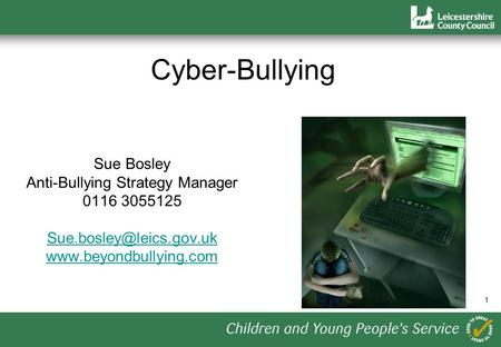 1 Sue Bosley Anti-Bullying Strategy Manager 0116 3055125