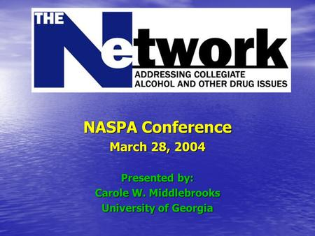 NASPA Conference March 28, 2004 Presented by: Carole W. Middlebrooks University of Georgia.