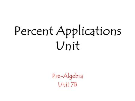 Percent Applications Unit Pre-Algebra Unit 7B. Here are some percent frameworks that will be helpful for you!  I = PRT Retail price = Wholesale price.