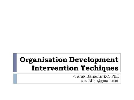 Organisation Development Intervention Techiques