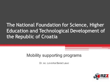 Mobility supporting programs Dr. sc. Lovorka Barać Lauc.