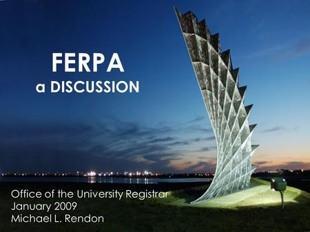 1 FERPA a DISCUSSION. POP QUIZ! Who does FERPA apply to? Does FERPA apply to former students? How about students who are deceased? What happens when a.