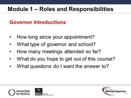 Governor Introductions How long since your appointment? What type of governor and school? How many meetings attended so far? What do you hope to get out.