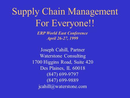 Joseph Cahill, Partner Waterstone Consulting 1700 Higgins Road, Suite 420 Des Plaines, IL 60018 (847) 699-9797 (847) 699-9889 Supply.