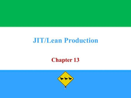 JIT/Lean Production Chapter 13. Copyright © 2013 Pearson Education, Inc. publishing as Prentice Hall13 - 2 1. Define Just-in-Time.
