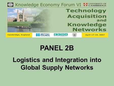 PANEL 2B Logistics and Integration into Global Supply Networks.