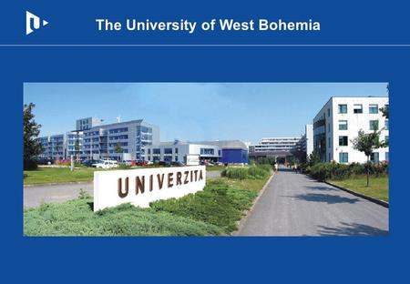 The University of West Bohemia. The Development of Higher Education in Pilsen and the Current Situation.