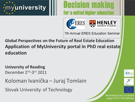 Koloman Ivanička – Juraj Tomlain Slovak University of Technology Global Perspectives on the Future of Real Estate Education Application of MyUniversity.