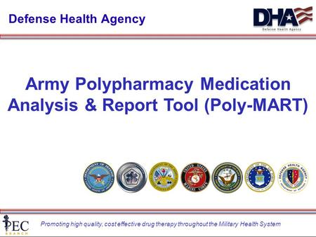 Promoting high quality, cost effective drug therapy throughout the Military Health System Defense Health Agency Army Polypharmacy Medication Analysis &