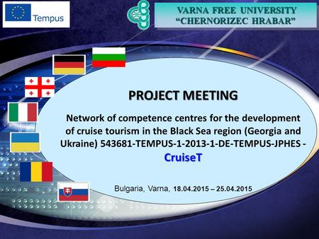 "VARNA FREE UNIVERSITY ""CHERNORIZEC HRABAR"" VARNA FREE UNIVERSITY ""CHERNORIZEC HRABAR"" PROJECT MEETING Network of competence centres for the development."