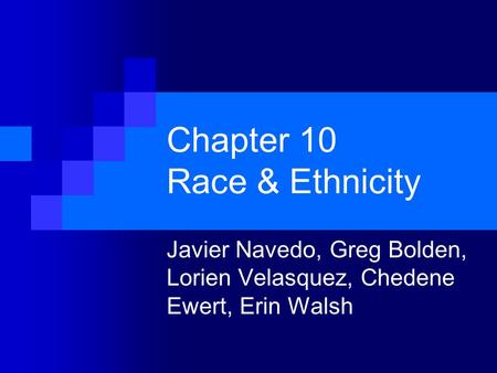 chapter 10 sociology race and ethnicity Chapter 8 race and ethnicity as lived experience chapter study outline defining race and ethnicity race is a socially defined category, based on real or perceived biological differences between groups of people.