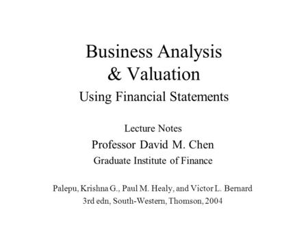 business analysis and valuation using financial statements text and cases Business analysis and valuation: using financial statements - text and cases asia pacific edition (print) business analysis and valuation has been developed.