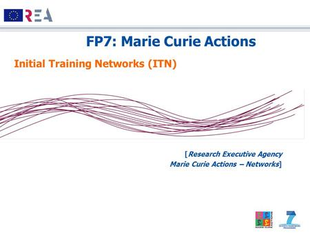 FP7: Marie Curie Actions [Research Executive Agency Marie Curie Actions – Networks] Initial Training Networks (ITN)