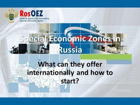 Special Economic Zones in Russia What can they offer internationally and how to start?