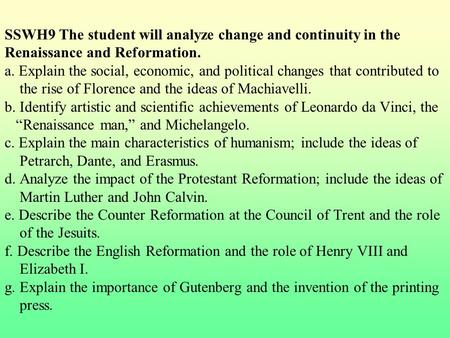 SSWH9 The student will analyze change <strong>and</strong> continuity in the Renaissance <strong>and</strong> Reformation. a. Explain the <strong>social</strong>, economic, <strong>and</strong> political changes that contributed.