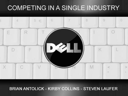 History Michael Dell founded the company as PC's Limited in 1984 The company changed its name to Dell Computers in 1988 Dell believed in the idea of selling.