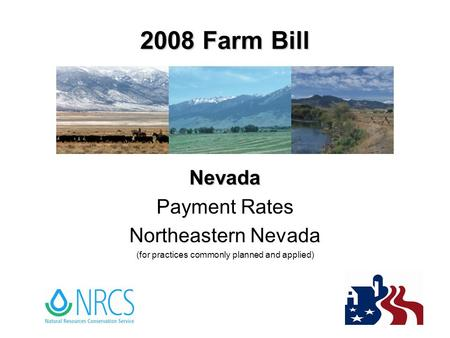 2008 Farm <strong>Bill</strong> Nevada Payment Rates Northeastern Nevada (for practices commonly planned and applied)
