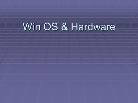 Win OS & Hardware. Computers Basic Components needed for a functioning computer.