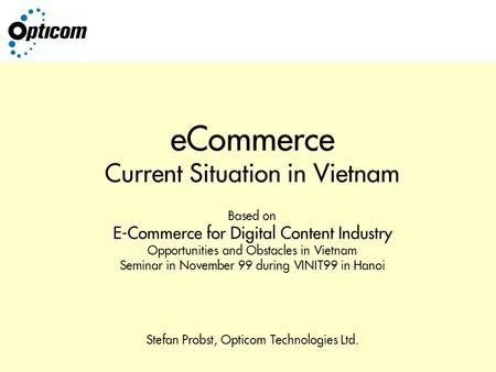 ECommerce Current Situation in Vietnam Based on E-Commerce for Digital Content Industry Opportunities and Obstacles in Vietnam Seminar in November 99 during.