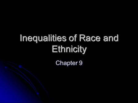 Inequalities of Race and Ethnicity Chapter 9. What are the popular TV programs for high school students?