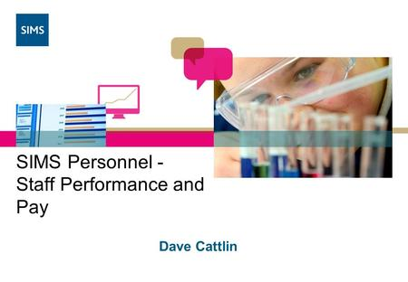 SIMS Personnel - Staff Performance and Pay Dave Cattlin.