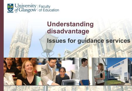 Understanding disadvantage Issues for guidance services.