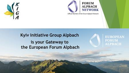 Kyiv Initiative Group Alpbach is your Gateway to the European Forum Alpbach.