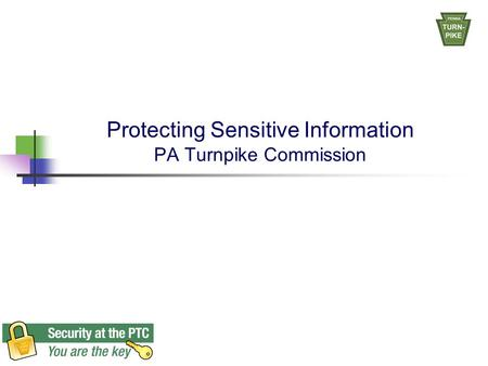 Protecting Sensitive Information PA Turnpike Commission.