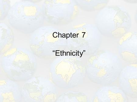 "Chapter 7 ""Ethnicity""."