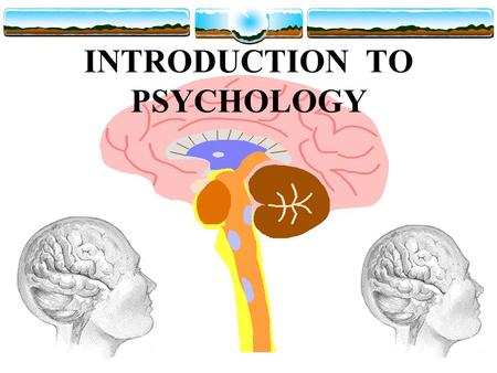 INTRODUCTION TO PSYCHOLOGY. Definition & Goals  The scientific study of behavior and mental processes  What are the GOALS of Psychology ? –  Describe.