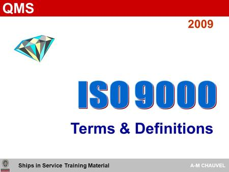 Ships in Service Training Material A-M CHAUVEL QMS Terms & Definitions 2009.