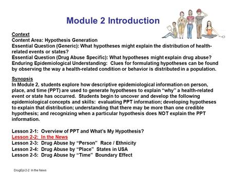 DrugEpi 2-2 In the News Module 2 Introduction Context Content Area: Hypothesis Generation Essential Question (Generic): What hypotheses might explain the.