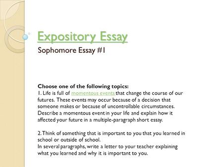 expository essay junior essay choose one of the following topics  expository essay sophomore essay 1