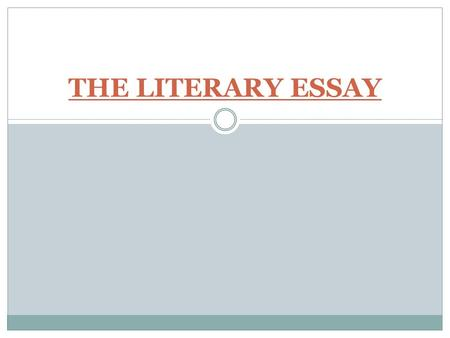 THE LITERARY ESSAY.