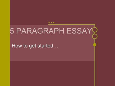 Need 3 reasons for a 5 paragraph essay?