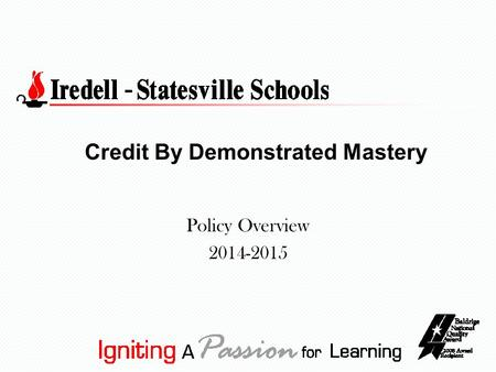 Credit By Demonstrated Mastery Policy Overview 2014-2015.