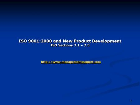 ISO 9001:2000 and New Product Development ISO Sections 7. 1 – 7