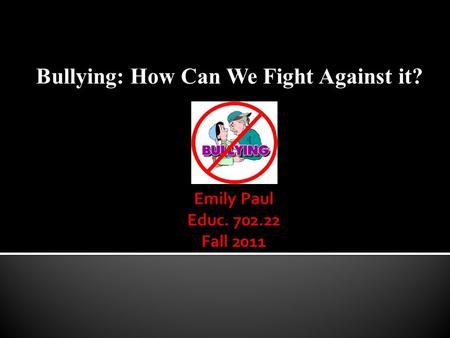 Bullying: How Can We Fight Against it?. Introduction: (Slide 3) - Statement of Problem (Slide 4)   -Review of Related Literature (Slide 5-8) ▪ - Pros,